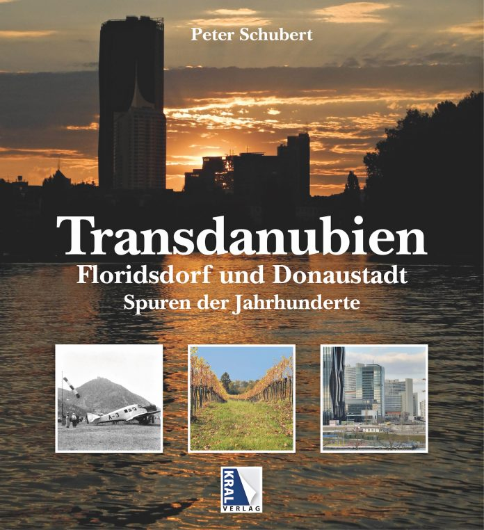 1. Oktober, 19 Uhr: Buchpräsentation - Transdanubien, Floridsdorf und Donaustadt - Spuren der Jahrhunderte. Bild: Verlag.